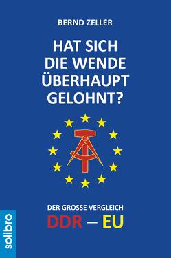 Hat sich die Wende überhaupt gelohnt? von Neumann,  Wolfgang, Rühle,  Michael, Zeller,  Bernd