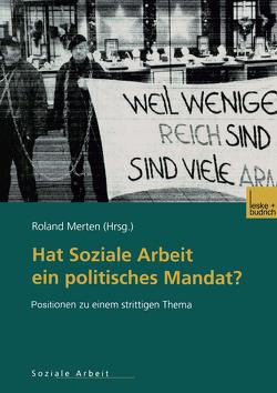 Hat Soziale Arbeit ein politisches Mandat? von Merten,  Roland