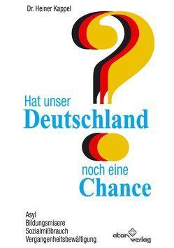 Hat unser Deutschland noch eine Chance von Kappel,  Heiner