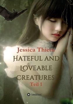Hateful and Loveable Creatures von BooMKeithY, Thiem,  Jessica