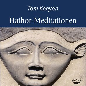 Hathor-Meditationen von Kenyon,  Tom