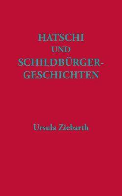 Hatschi und Schildbürgergeschichten. von Ziebarth,  Ursula