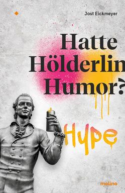 Hatte Hölderlin Humor? von Eickmeyer,  Jost