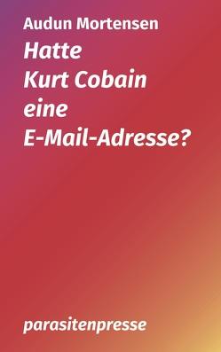 Hatte Kurt Cobain eine E-Mail-Adresse von Jordan-Bertinelli,  Anna Pia, Mortensen,  Audun