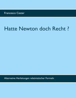 Hatte Newton doch Recht ? von Cester,  Francesco