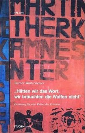 Hätten wir das Wort, wir bräuchten die Waffen nicht von Wintersteiner,  Werner