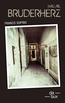 Hau ab, Bruderherz! von Supino,  Franco