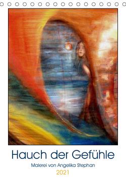 Hauch der Gefühle (Tischkalender 2021 DIN A5 hoch) von Stephan,  Angelika