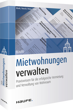 Haufe Mietwohnungen verwalten von Blank,  Hubert, Harsch,  Robert, Haug,  André, Sauer,  Peter J.