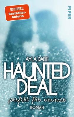 Haunted Deal – Perfekt für Immer von Dade,  Ayla