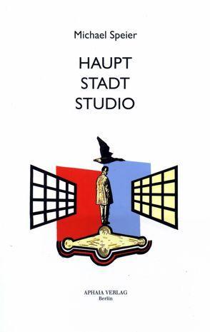 HAUPT STADT STUDIO von Braun,  Michael, Seierl,  Wolfgang, Speier,  Michael, Wap,  Hans