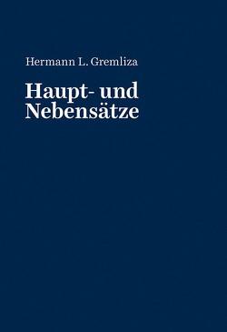 Haupt- und Nebensätze von Gremliza,  Hermann
