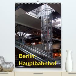 Hauptbahnhof Berlin (Premium, hochwertiger DIN A2 Wandkalender 2020, Kunstdruck in Hochglanz) von Burkhardt,  Bert