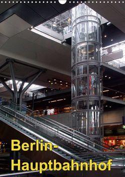 Hauptbahnhof Berlin (Wandkalender 2018 DIN A3 hoch) von Burkhardt,  Bert