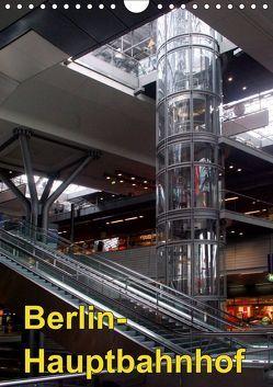 Hauptbahnhof Berlin (Wandkalender 2019 DIN A4 hoch) von Burkhardt,  Bert