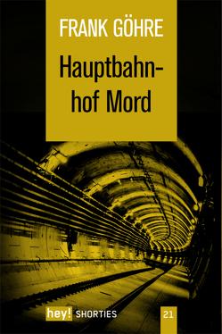 Hauptbahnhof Mord von Göhre,  Frank
