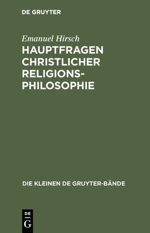 Hauptfragen christlicher Religionsphilosophie von Hirsch,  Emanuel