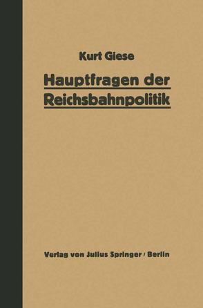 Hauptfragen der Reichsbahnpolitik von Giese,  Kurt
