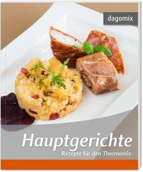 Hauptgerichte Rezepte für den Thermomix von Dargewitz,  Andrea, Dargewitz,  Gabriele