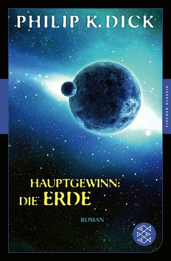 Hauptgewinn: die Erde von Dick,  Philip K, Kreysfeld,  Leo P.