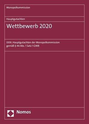 Hauptgutachten. Wettbewerb 2020 von Monopolkommission