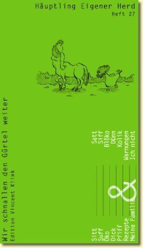 Häuptling eigener Herd. Wir schnallen den Gürtel weiter von Droste,  Wiglaf, Klink,  Vincent, Tillmann,  Rüdiger