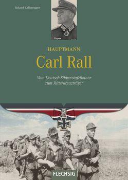 Hauptmann Carl Rall von Kaltenegger,  Roland