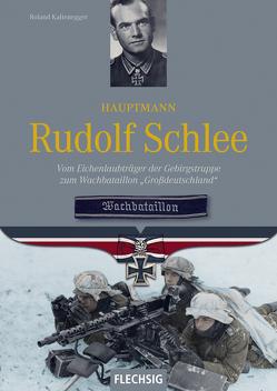 Hauptmann Rudolf Schlee von Kaltenegger,  Roland