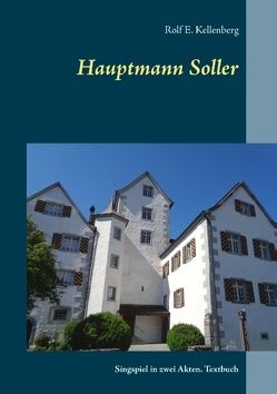 Hauptmann Soller von Kellenberg,  Rolf E.