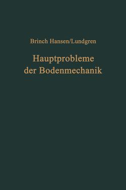 Hauptprobleme der Bodenmechanik von Beuck,  O., Hansen,  Jorgen B., Lundgren,  Helge, Rönfeldt,  L.