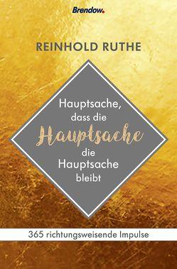 Hauptsache, dass die Hauptsache die Hauptsache bleibt von Ruthe,  Reinhold