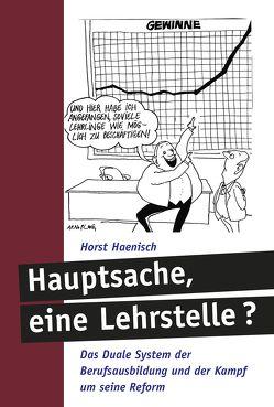 Hauptsache eine Lehrstelle? von Haenisch,  Horst