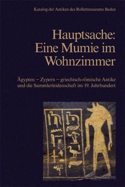 Hauptsache: Eine Mumie im Wohnzimmer von Gastgeber,  Christian, Harrauer,  Hermann, Horak,  Ulrike
