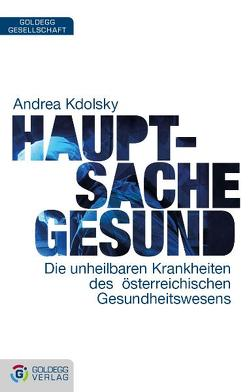 Hauptsache gesund von Kdolsky,  Andrea