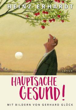 Hauptsache gesund! (Gedichte und Verse) von Erhardt,  Heinz, Glück,  Gerhard