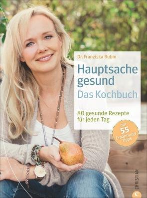 Hauptsache Gesund – Das Kochbuch von Dr. med. Franziska Rubin, Knezevic,  Silvio