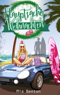 Hauptsache Weihnachten von Benton,  Mia, White,  Alica H.