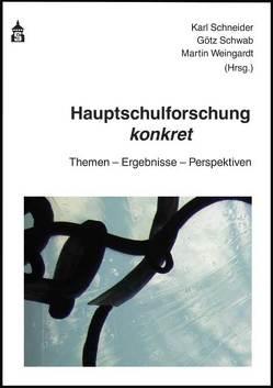 Hauptschulforschung konkret von Schneider,  Karl, Schwab,  Götz, Weingardt,  Martin