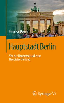 Hauptstadt Berlin von von Beyme,  Klaus