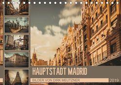 Hauptstadt Madrid (Tischkalender 2019 DIN A5 quer) von Meutzner,  Dirk