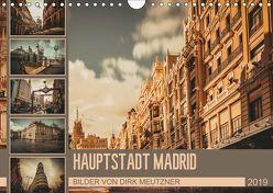 Hauptstadt Madrid (Wandkalender 2019 DIN A4 quer) von Meutzner,  Dirk