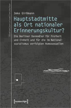 Hauptstadtmitte als Ort nationaler Erinnerungskultur? von Girßmann,  Imke