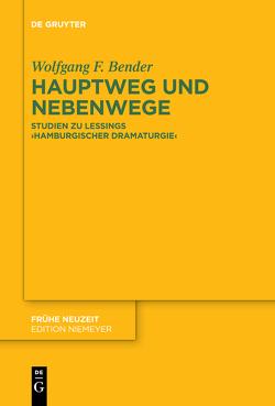 Hauptweg und Nebenwege von Bender,  Wolfgang F.