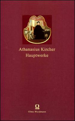 Hauptwerke von Breidbach,  Olaf, Eusterschulte,  Anne, Kircher,  Athanasius, Schmidt-Biggemann,  Wilhelm