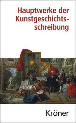 Hauptwerke der Kunstgeschichtsschreibung von Eberlein,  Johann K, Naredi-Rainer,  Paul von, Pochat,  Götz