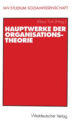 Hauptwerke der Organisationstheorie von Türk,  Klaus