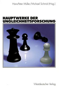 Hauptwerke der Ungleichheitsforschung von Müller,  Hans Peter, Schmid,  Michael