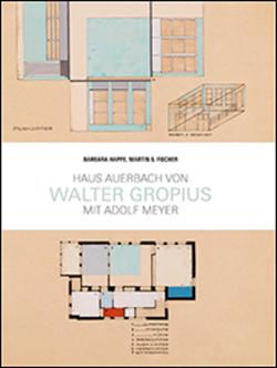 Haus Auerbach von Walter Gropius von Fischer,  Martin S., Happe,  Barbara