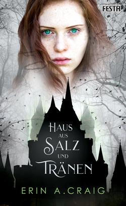 Haus aus Salz und Tränen von Craig,  Erin A.