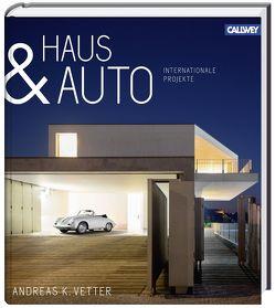 Haus & Auto von Vetter,  Andreas K